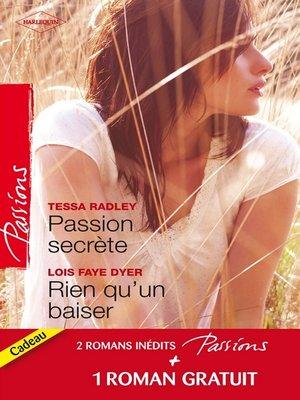 cover image of Passion secrète--Rien qu'un baiser--Un adversaire trop charmant