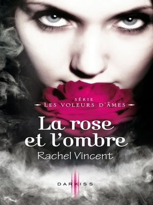 cover image of La rose et l'ombre