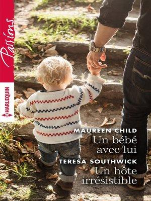 cover image of Un bébé avec lui--Un hôte irrésistible