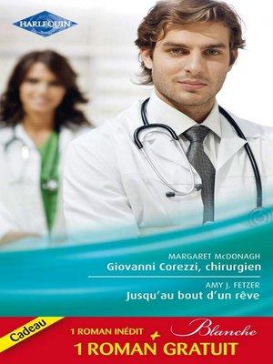 cover image of Giovanni Corezzi, chirurgien--Jusqu'au bout d'un rêve--Séduction à l'hôpital