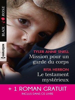 cover image of Mission pour un garde du corps--Le testament mystérieux--Une héritière sous surveillance