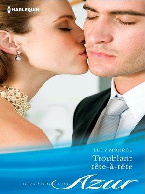 cover image of Troublant tête-à-tête