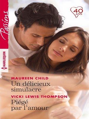 cover image of Un délicieux simulacre--Piégé par l'amour