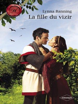 cover image of La fille du vizir (Harlequin Les Historiques)