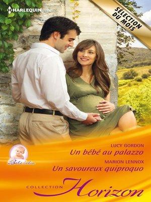 cover image of Un bébé au palazzo--Un savoureux quiproquo