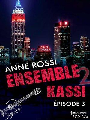 cover image of épisode 3: Série Ensemble--Kassi, livre 3