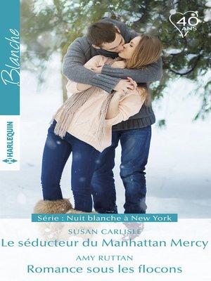 cover image of Le séducteur du Manhattan Mercy--Romance sous les flocons