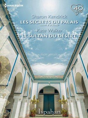 cover image of Les secrets du palais--Le sultan du désert