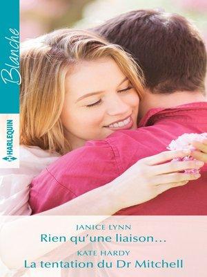 cover image of Rien qu'une liaison...--La tentation du Dr Mitchell