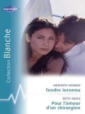 cover image of Tendre inconnu--Pour l'amour d'un chirurgien (Harlequin Blanche)