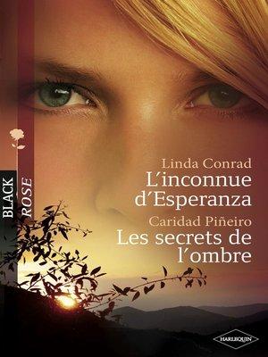 cover image of L'inconnue d'Esperanza--Les secrets de l'ombre (Harlequin Black Rose)