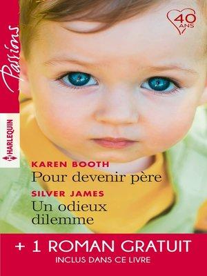 cover image of Pour devenir père-- Un odieux dilemme-- Un amant trop parfait