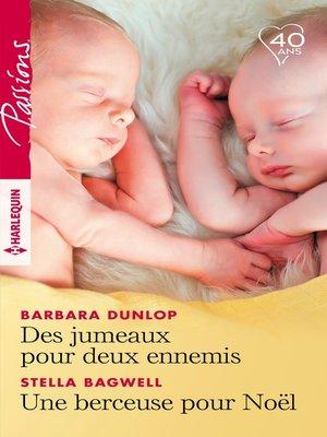 cover image of Des jumeaux pour deux ennemis--Une berceuse pour Noël