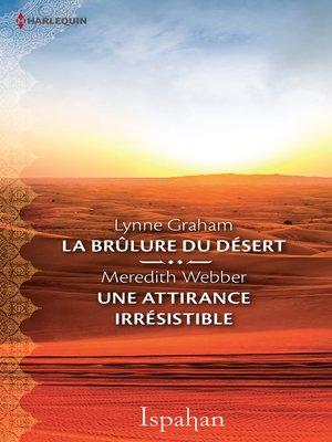 cover image of La brûlure du désert-Une attirance irrésistible