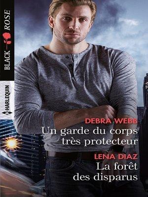cover image of Un garde du corps très protecteur--La forêt des disparus