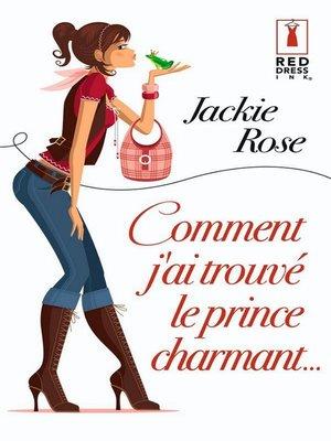 cover image of Comment j'ai trouvé le prince charmant