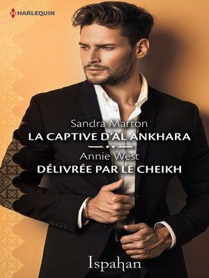 cover image of La captive d'Al Ankhara--Délivrée par le cheikh