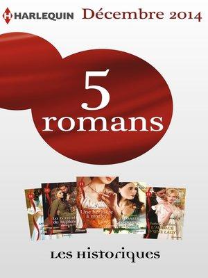 cover image of 5 romans inédits Les Historiques (n°649 à 653--décembre 2014)
