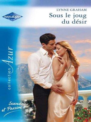 cover image of Sous le joug du désir