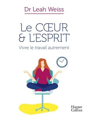 cover image of Le Coeur et l'Esprit