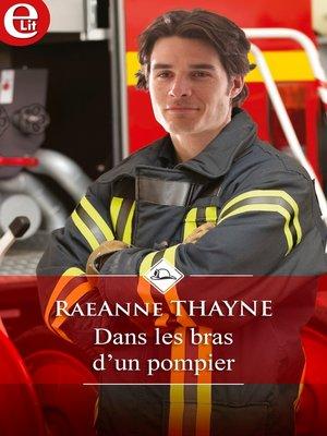 cover image of Dans les bras d'un pompier