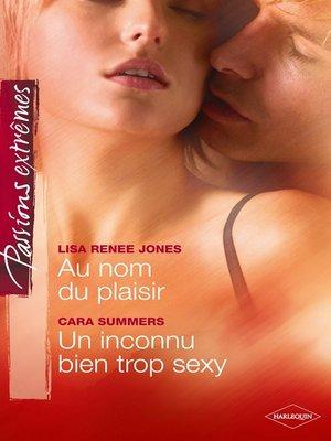 cover image of Au nom du plaisir--Un inconnu bien trop sexy