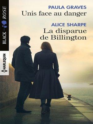 cover image of Unis face au danger--La disparue de Billington