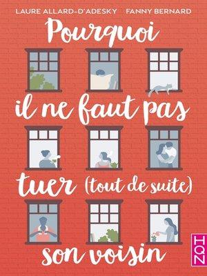 cover image of Pourquoi il ne faut pas tuer (tout de suite) son voisin