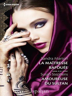 cover image of La maîtresse bafouée--Amoureuse du sultan