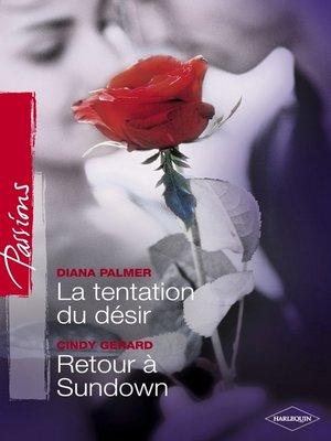 cover image of La tentation du désir--Retour à Sundown (Harlequin Passions)