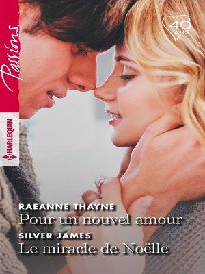 cover image of Pour un nouvel amour--Le miracle de Noëlle