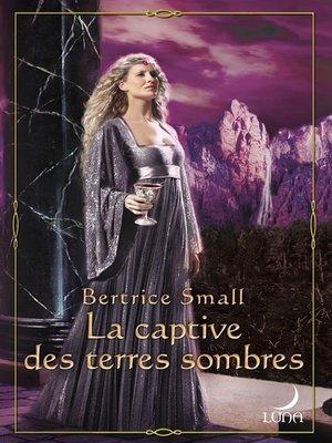 cover image of La captive des terres sombres