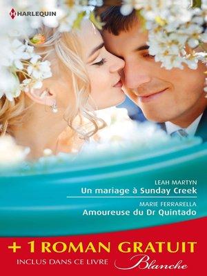 cover image of Un mariage à Sunday Creek--Amoureuse du Dr Quintado--Un cadeau pour le Dr Patterson