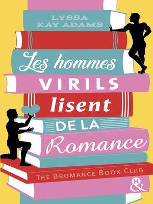 cover image of Les hommes virils lisent de la romance