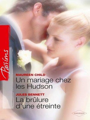 cover image of Un mariage chez les Hudson--La brûlure d'une étreinte