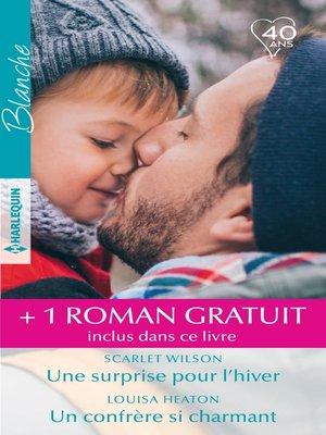 cover image of Une surprise pour l'hiver--Un confrère si charmant--L'envoyé du destin
