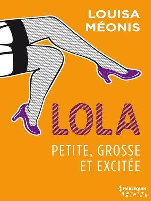 cover image of Lola S1.E2--Petite, grosse et excitée