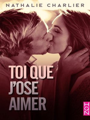 cover image of Toi que j'ose aimer
