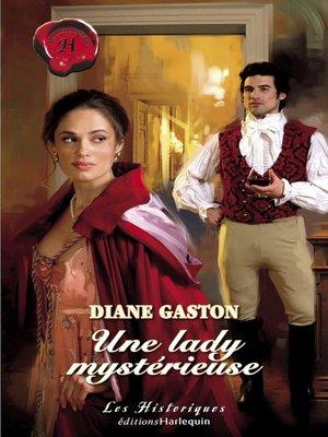cover image of Une lady mystérieuse (Harlequin Les Historiques)