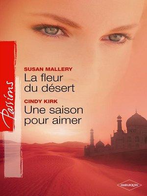 cover image of La fleur du désert--Une saison pour aimer