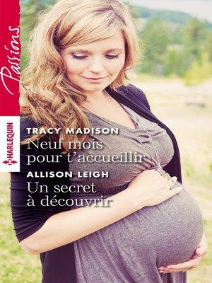 cover image of Neuf mois pour t'accueillir--Un secret à découvrir
