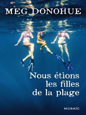 cover image of Nous étions les filles de la plage