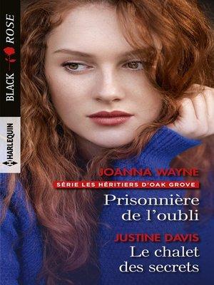 cover image of Prisonnière de l'oubli--Le chalet des secrets
