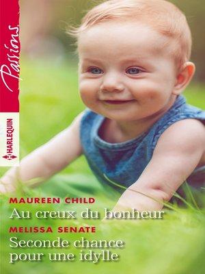 cover image of Au creux du bonheur--Seconde chance pour une idylle