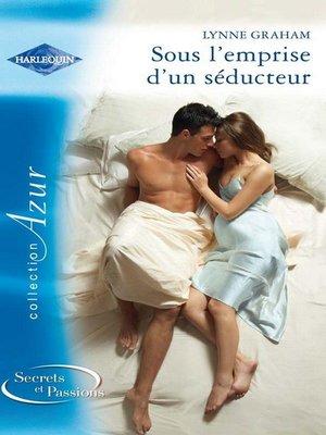 cover image of Sous l'emprise d'un séducteur