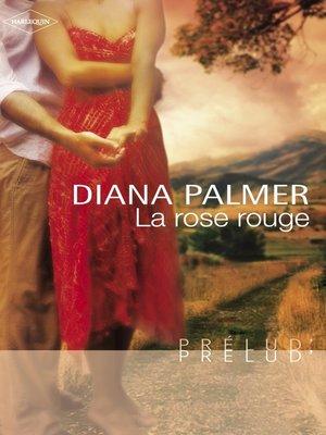 cover image of La rose rouge (Harlequin Prélud')