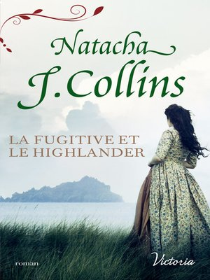 cover image of La fugitive et le Highlander