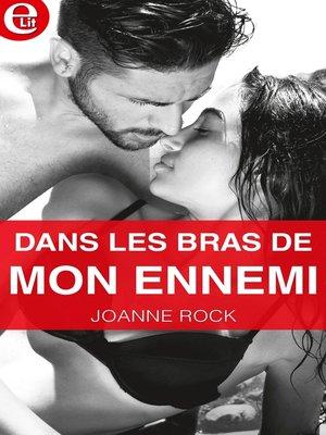 cover image of Dans les bras de mon ennemi