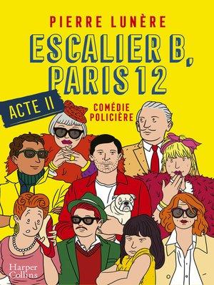 cover image of Escalier B, Paris 12--Acte 2