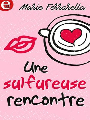cover image of Une sulfureuse rencontre